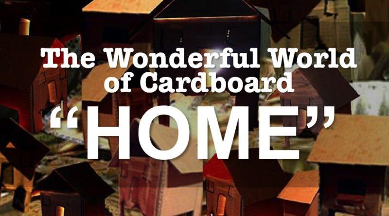 "The Wonderful World of Cardboard: ""HOME"" (Wellington)"
